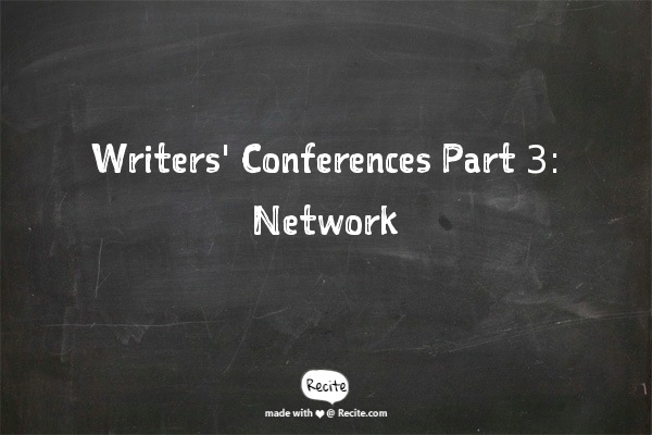 Writers' Conferences Part 3: Network