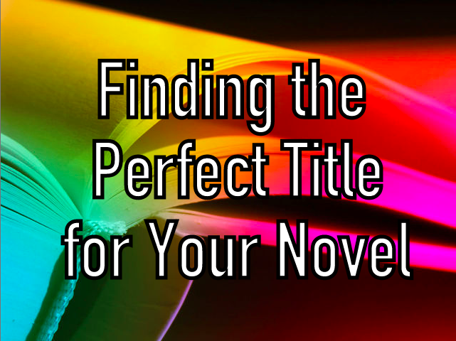 Finding the Perfect Title for Your Novel