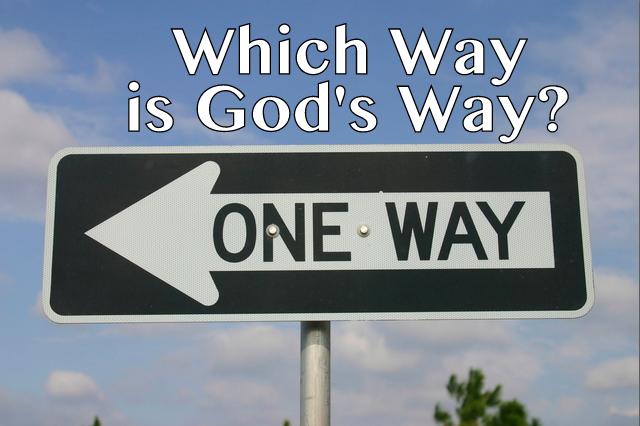 God's Way, God's Will, I'm so lost