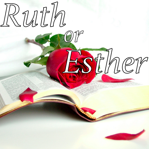 Poll- Ruth or Esther