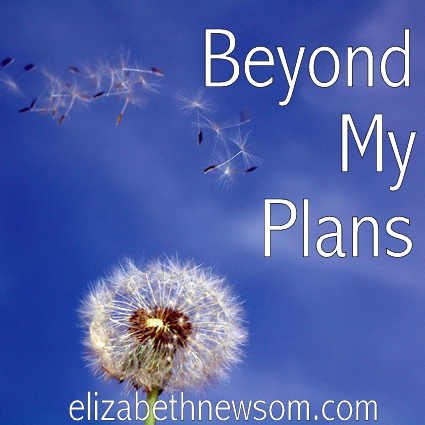 Faith, God's Plans, Spiritual Growth